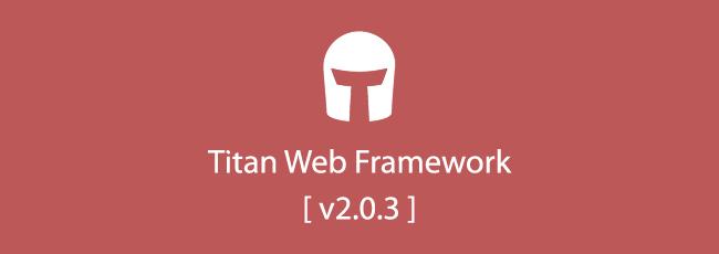 Titan Web Framework v2.0.3 Yayınlandı