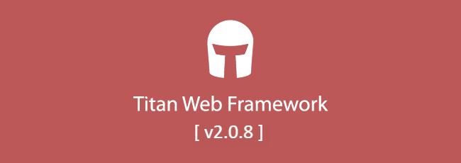 Titan Web Framework v2.0.8 Yayınlandı